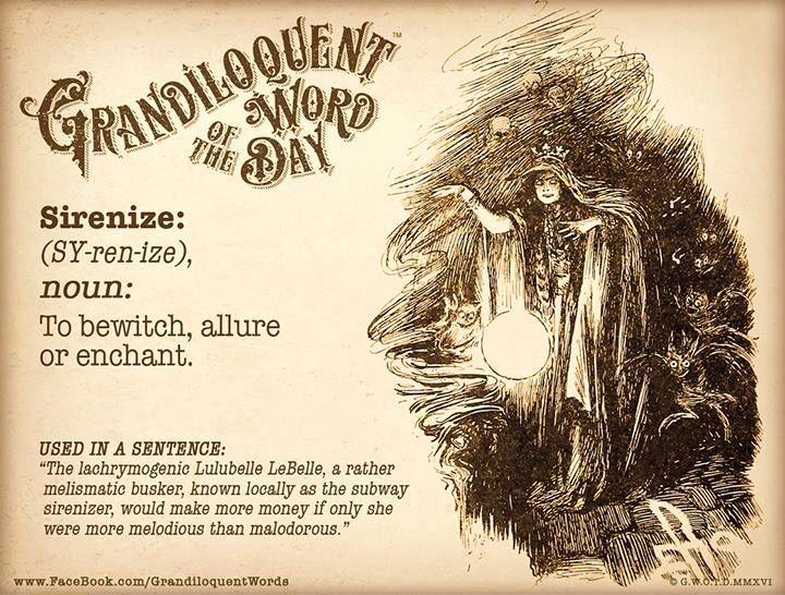 Sirenize   Grandiloquent Word of the Day   Words, Weird