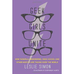 Geek Girls Unite: How Fangirls, Bookworms, Indie Chicks, and Other Misfits Are Taking Over the World (Paperback) http://www.amazon.com/dp/0062002732/?tag=wwwmoynulinfo-20 0062002732