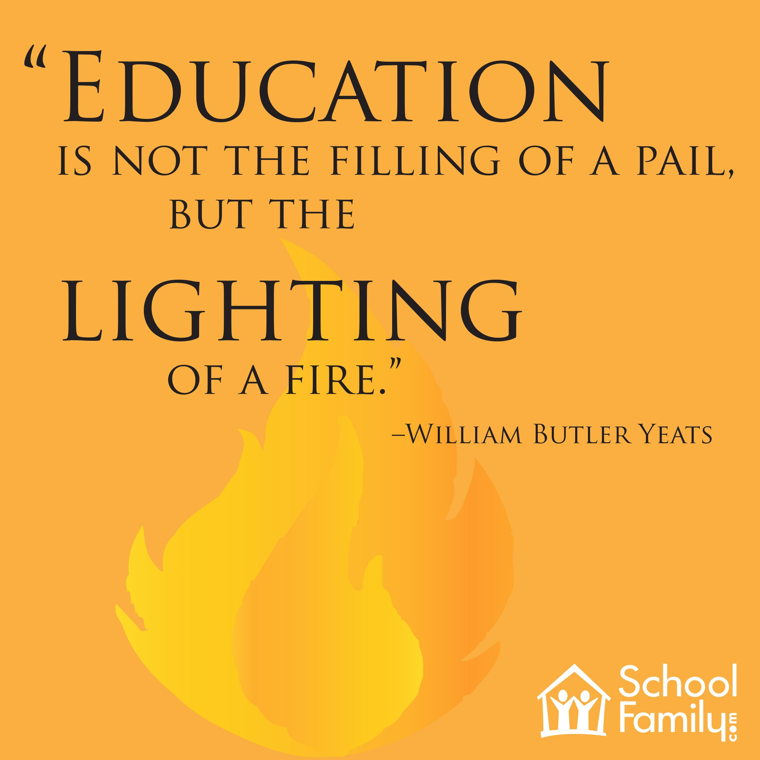 Education Is The Lighting Of A Fire