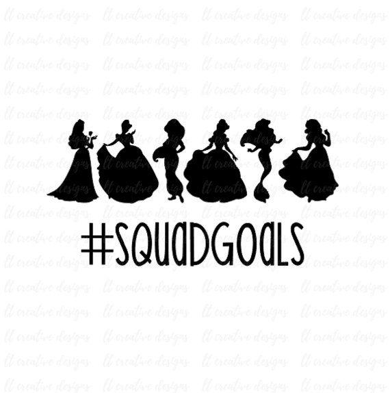 squad goals svg princess squadgoals svg squad goals princess svg
