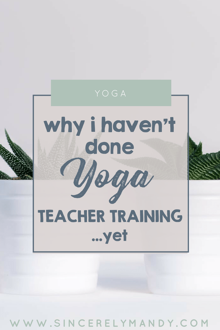 Yoga Teacher Training Why I Havent Pursued Yoga Certification