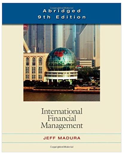 International Financial Management 9th Edition Jeff Madura Textbook Answers Financial Management Financial Management