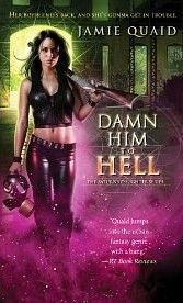 Damn him to Hell by Jamie Quaid (Author recommendation Patricia Rice)