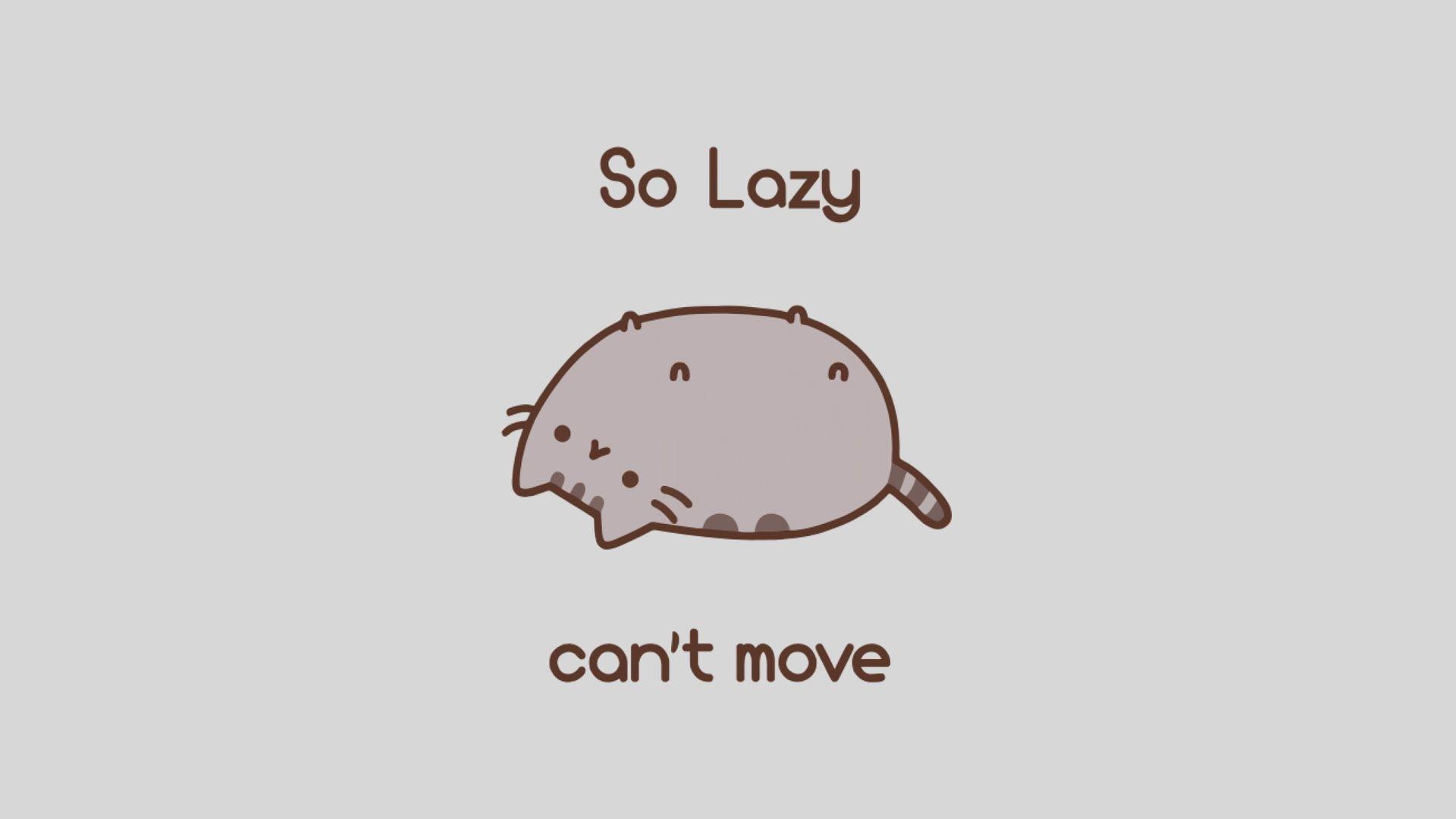 Pusheen Lazy Cat Memes Humor Minimalism Typography Simple Background Animals Cartoon 1080p Wallpaper Hd Meme Background Pusheen Simple Backgrounds