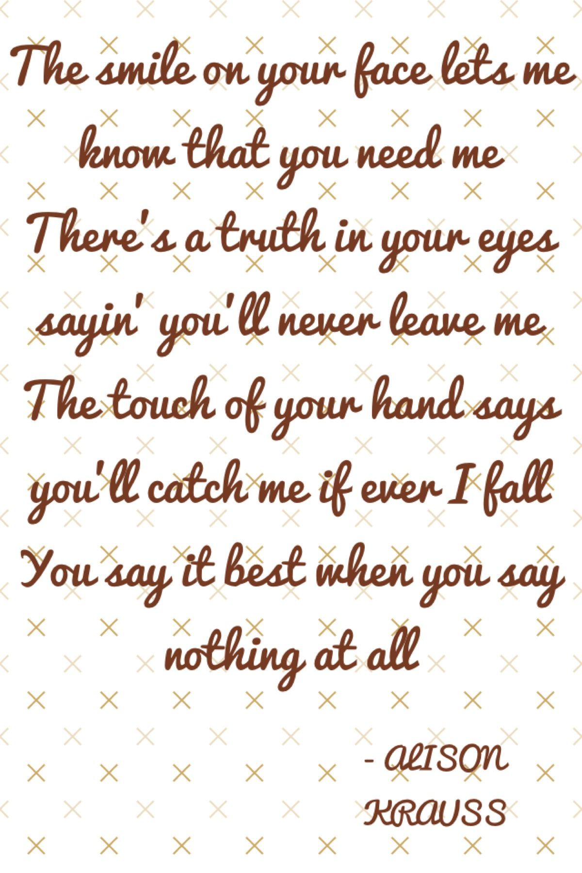 Alison Krauss Lyrics When You Say Nothing At All