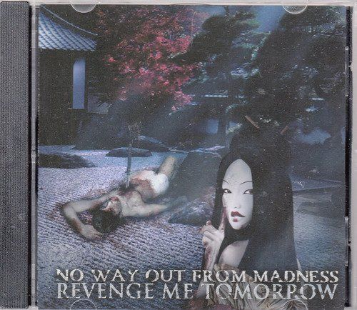 No Way Out From Madness - Revenge Me Tomorrow