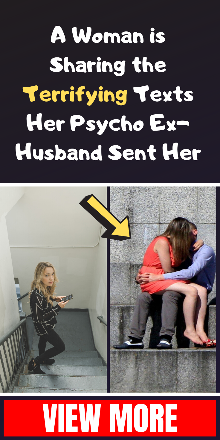 A Woman Is Sharing The Terrifying Texts Her Psycho Ex Husband Sent Her Text For Her Husband Quotes Funny Funny Relationship Jokes