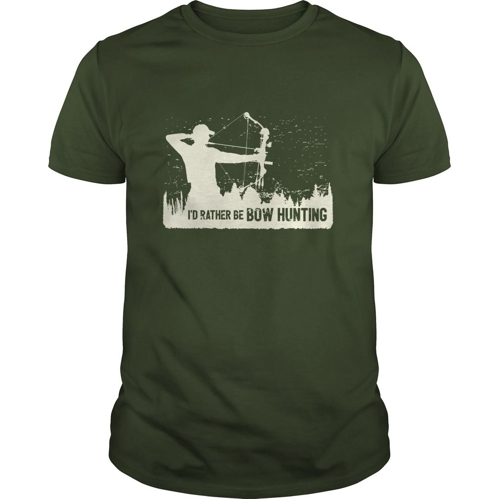 I'd Rather Be Bow Hunting T-Shirt, cool shirt design for the avid ...