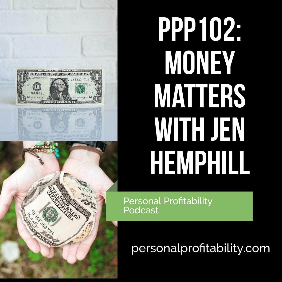 Ppp102 Money Matters With Jen Hemphill