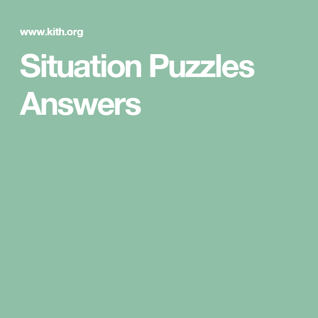 Situation Puzzles Answers