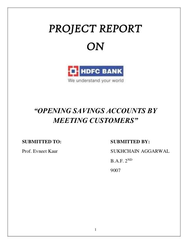1 PROJECT REPORT ON \u201cOPENING SAVINGS ACCOUNTS BY MEETING CUSTOMERS - project report