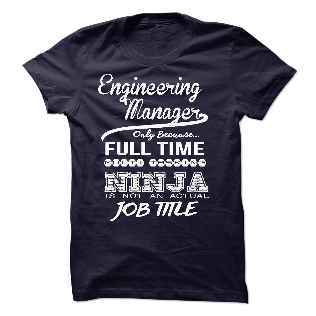 Engineering Manager Only Because Full Time Multitasking T Shirt