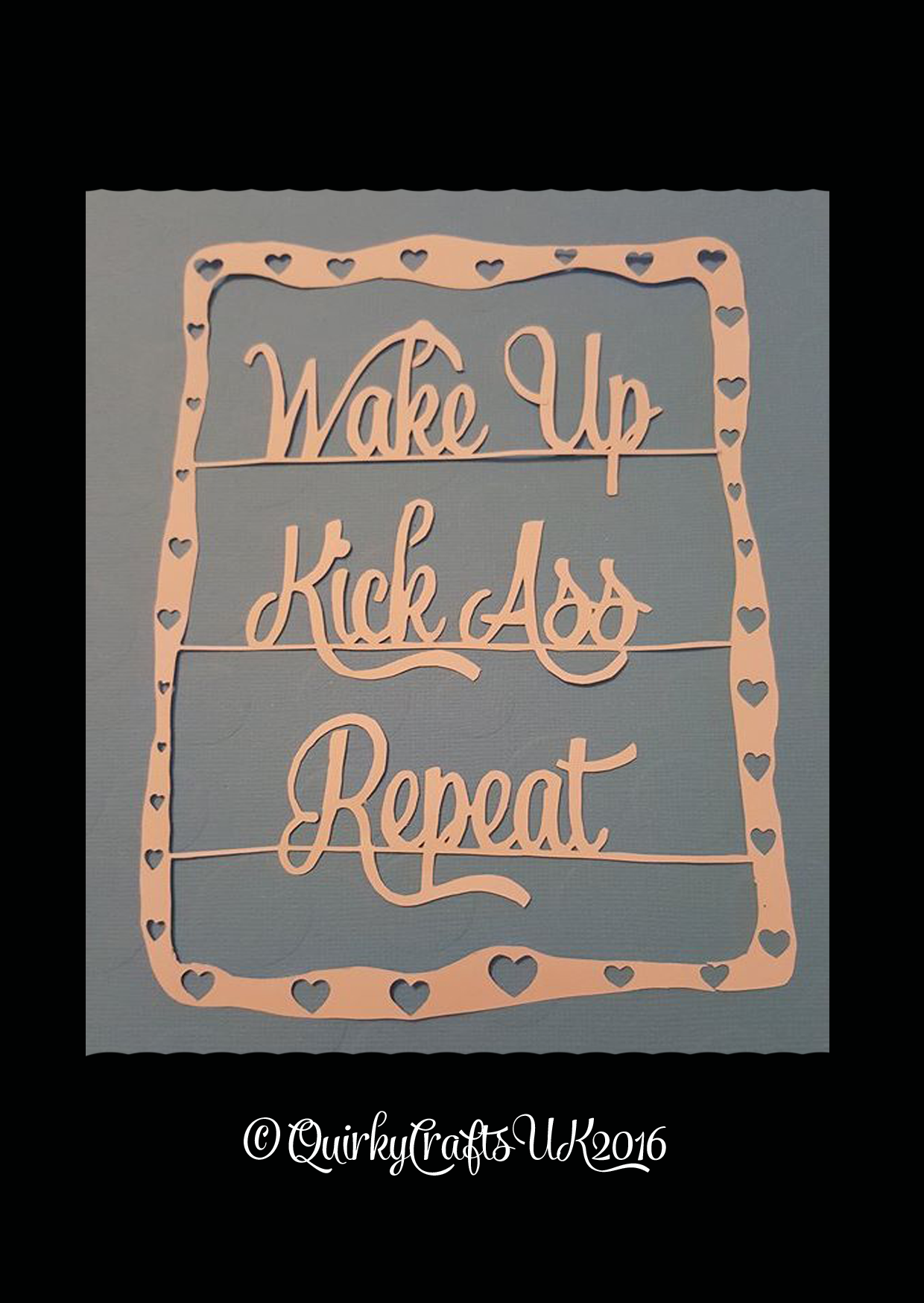 Wake up. Kick Ass. Repeat\' papercutting template | Personal Licence ...