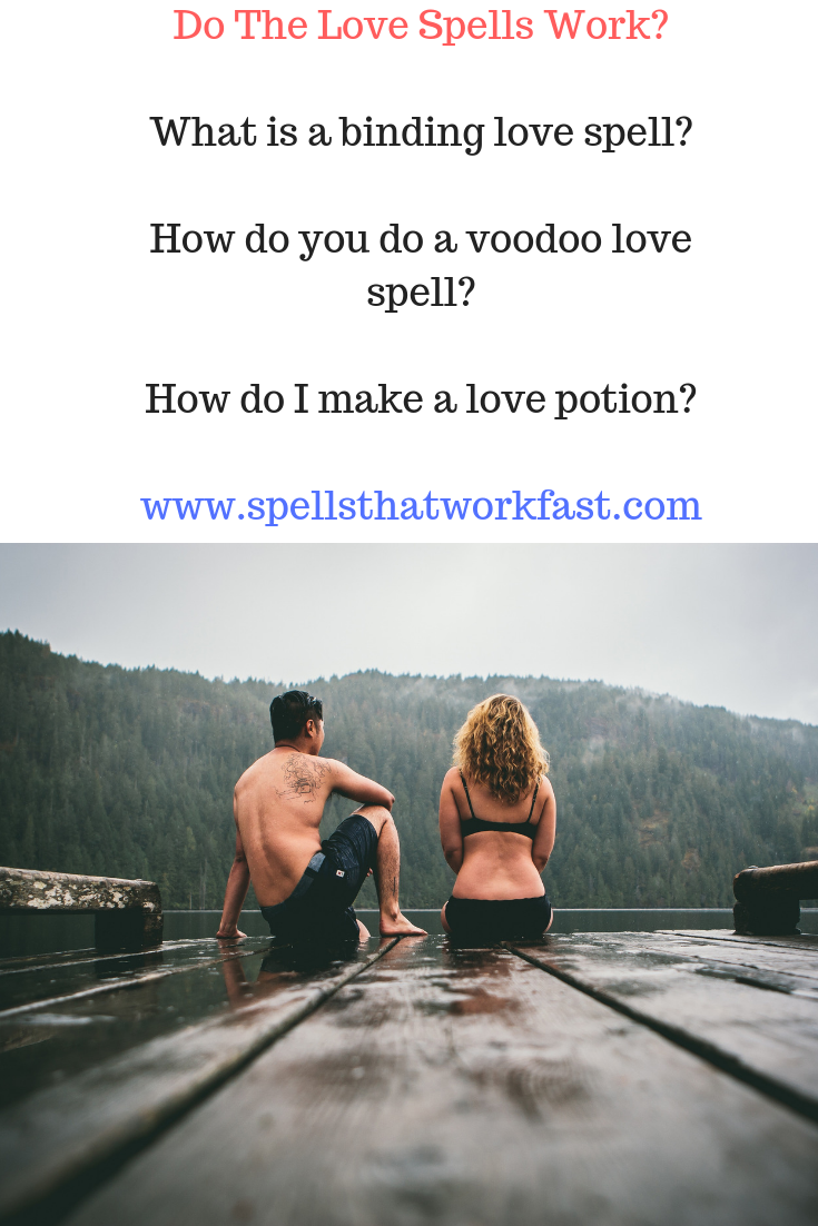 Do the love spells work?, What is a binding love spell?, How