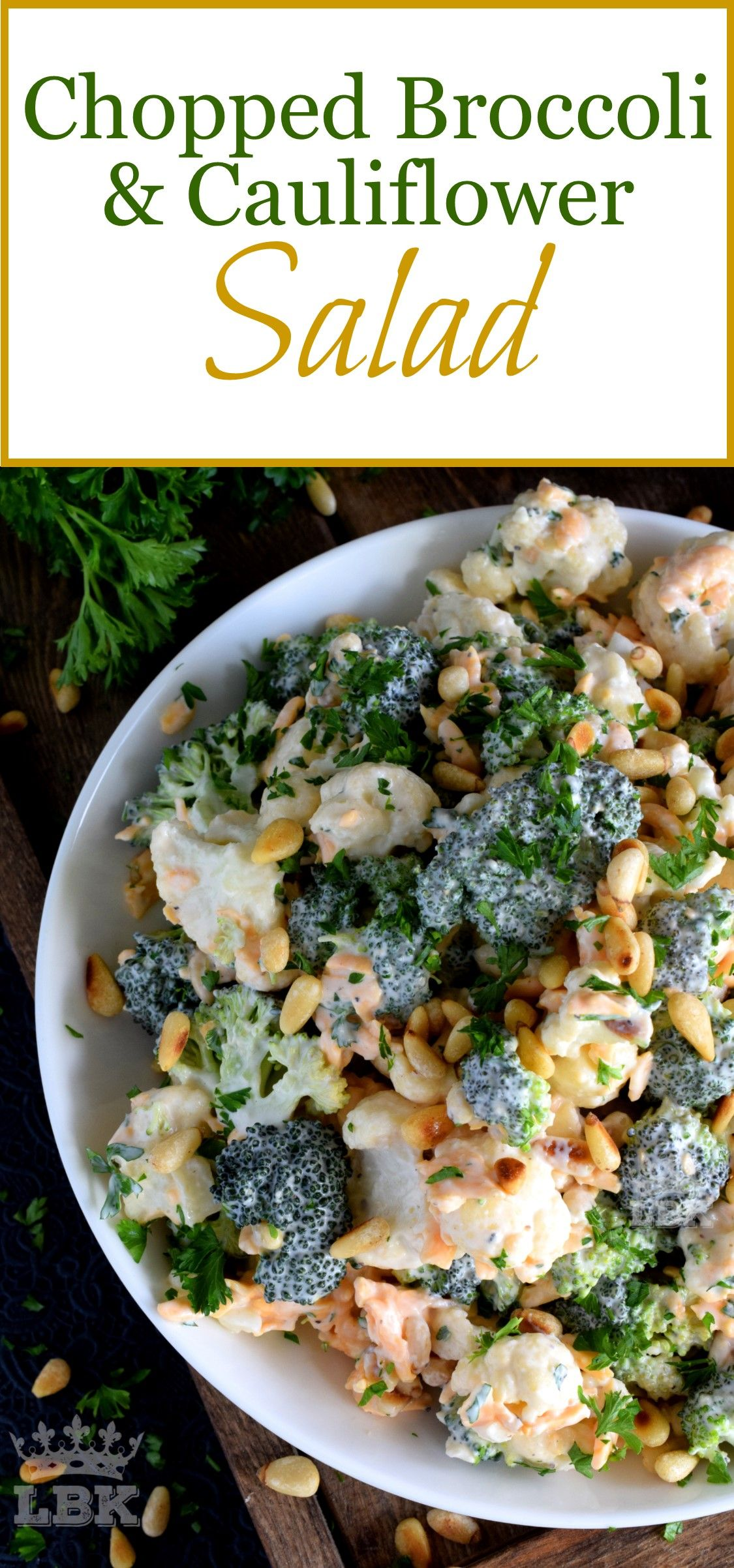 CHOPPED BROCCOLI AND CAULIFLOWER SALAD VEGETABLES NEVER TASTED SO