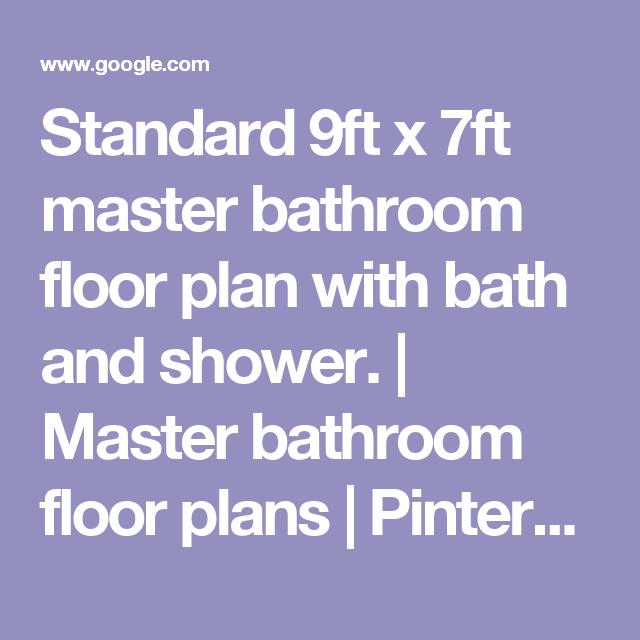 Standard 9ft x 7ft master bathroom floor plan with bath and shower. | Master bathroom floor plans | Pinterest | Master bath, Bathroom layout and Kevin o'leary