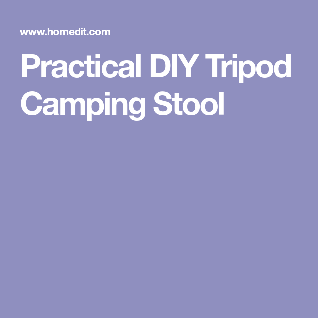 Attractive Practical DIY Tripod Camping Stool