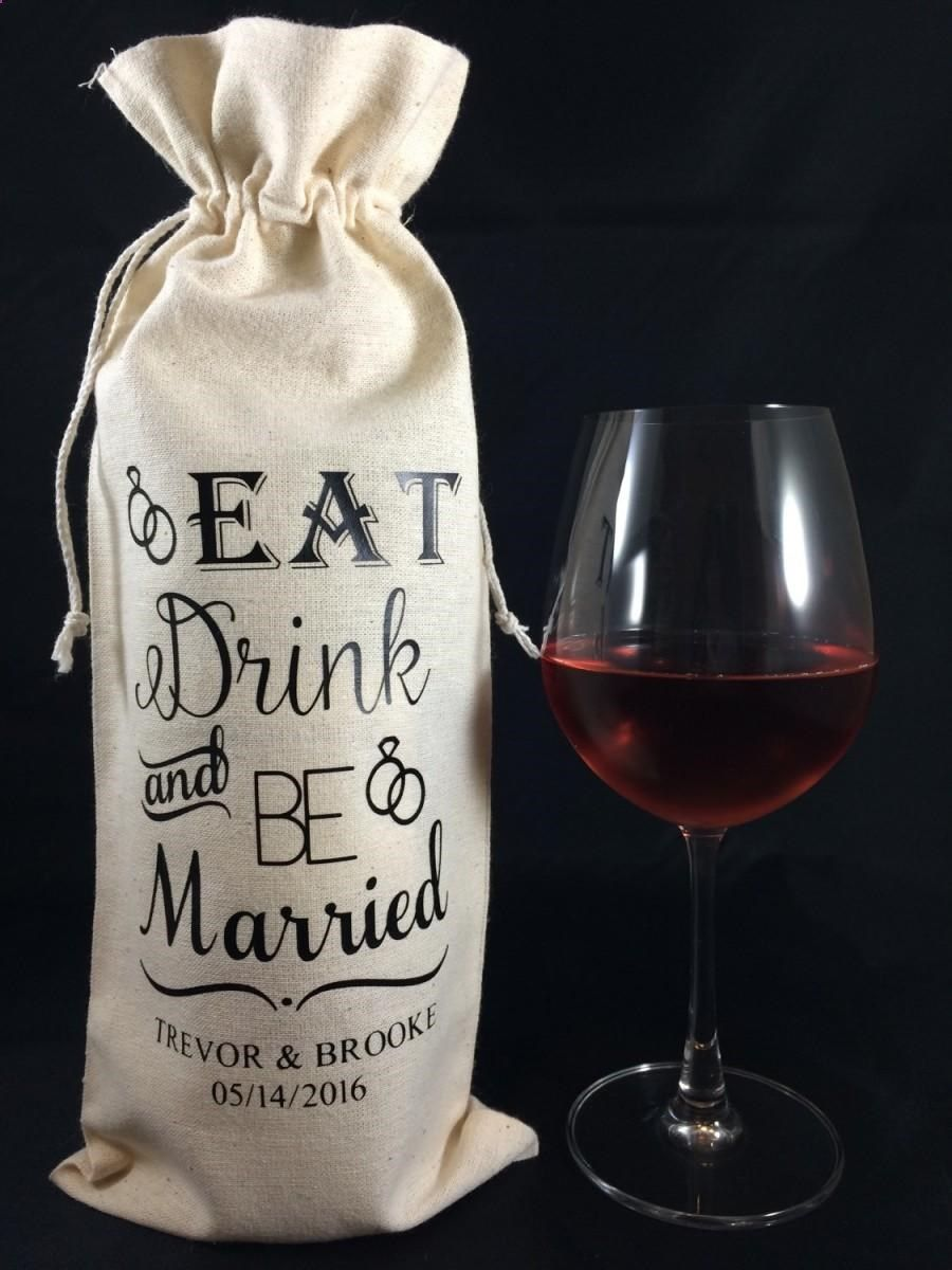 Wedding decorations with wine bottles  Wine Bags  Eat Drink Be Married Personalized Wine Bag Table