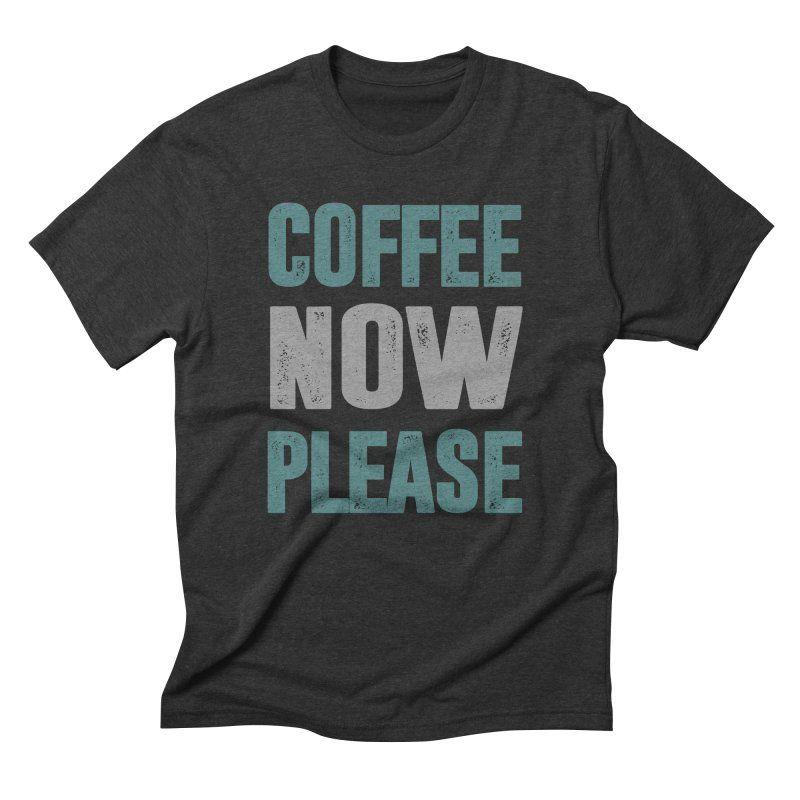 Coffee now please
