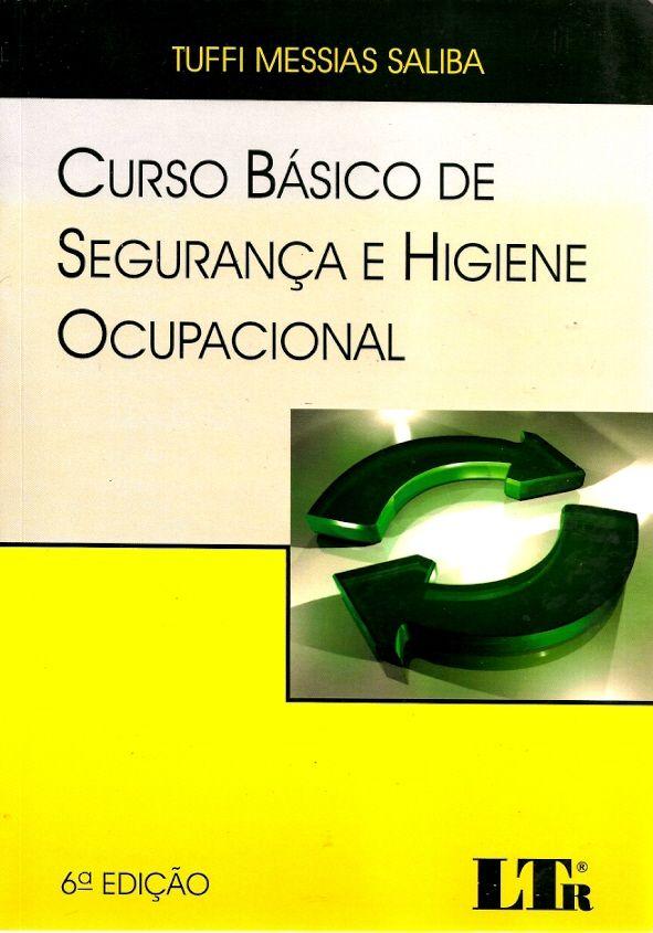 80505aa369b78 SALIBA, Tuffi Messias. Curso básico de segurança e higiene ...