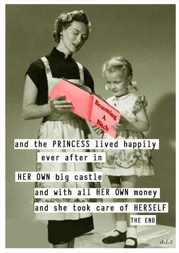 and the princess lived happily ever after in her own big castle, with her all own money, and she took care of herself. The end.