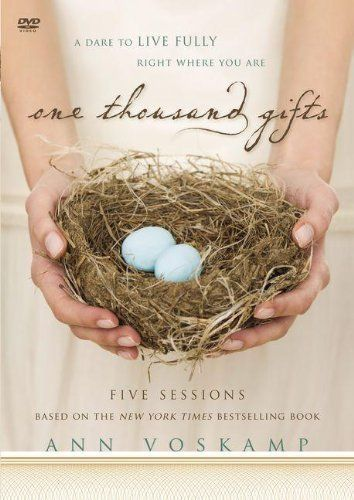 One Thousand Gifts: A DVD Study: A Dare to Live Fully Right Where You Are DVD ~ Ann Voskamp, http://www.amazon.com/dp/0310684390/ref=cm_sw_r_pi_dp_3wqKqb0X9QJH7