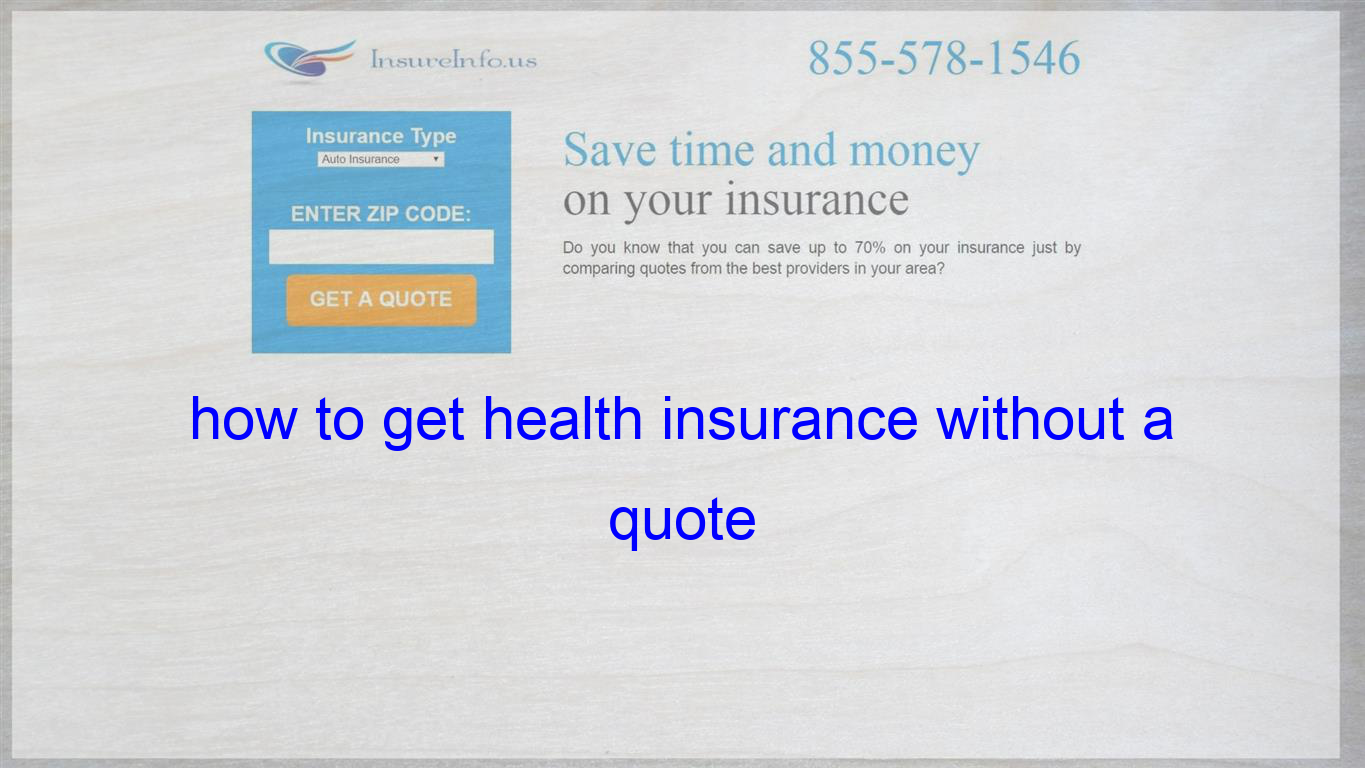How To Get Health Insurance Without A Quote With Images Life