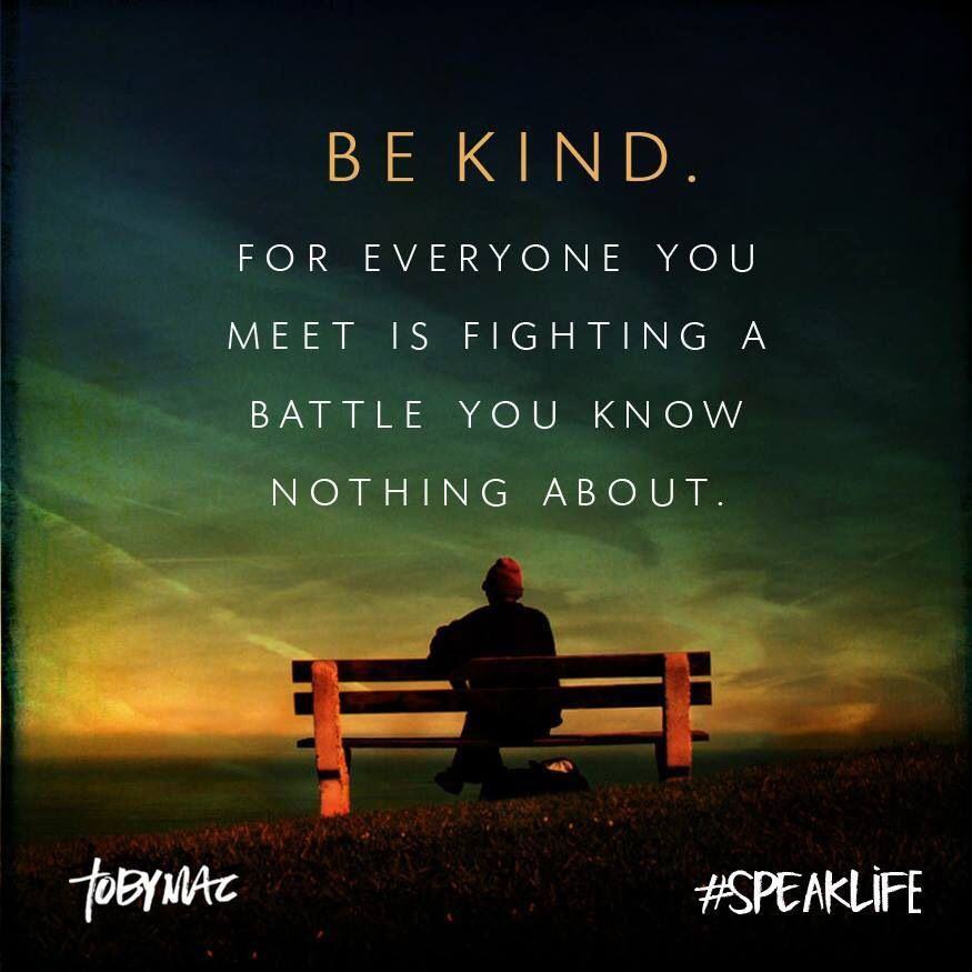 Image result for be kind to others you never know what they are going through