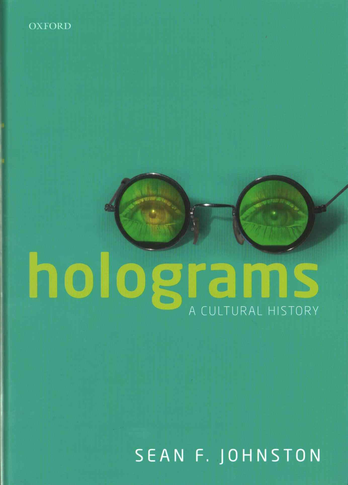 Holograms: A Cultural History
