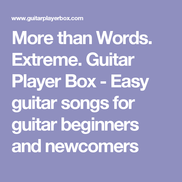More than Words. Extreme. Guitar Player Box - Easy guitar songs for ...