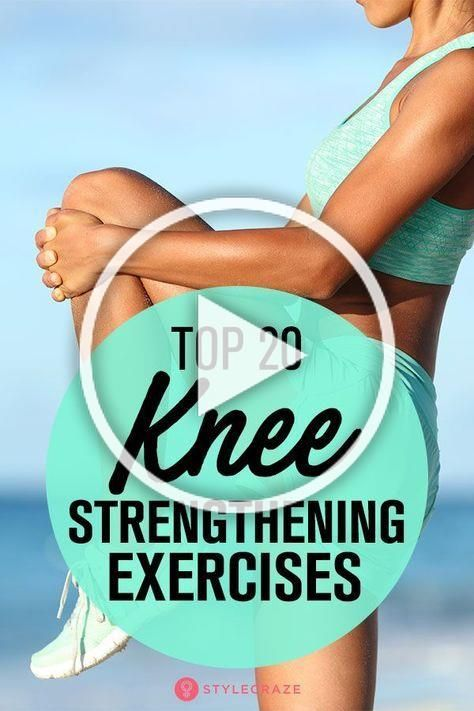 Top 20 Knee Strengthening Exercises: Though rest and medicines work, knee strengthening exercises ca...