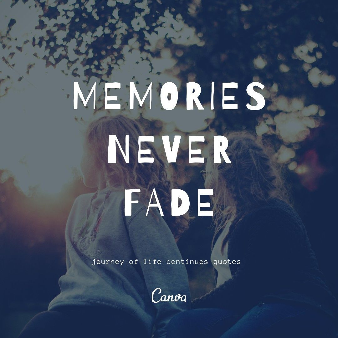 Memories Never Fade Faded Quotes Quote Backgrounds Memories