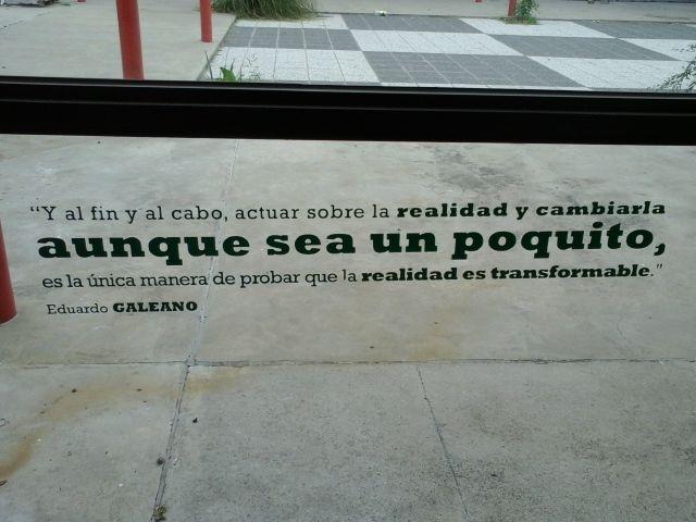 Sí Merece La Pena Cambiar Galeano Inspirational Words Words Words Worth