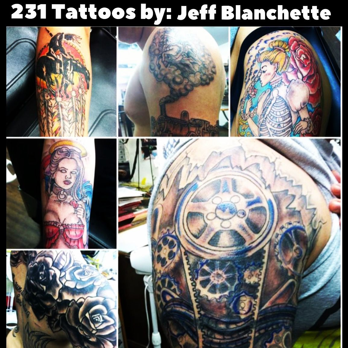 "231 Tattoos by Jeff Blanchette ""LOCAL PRICES"" Walk ins"