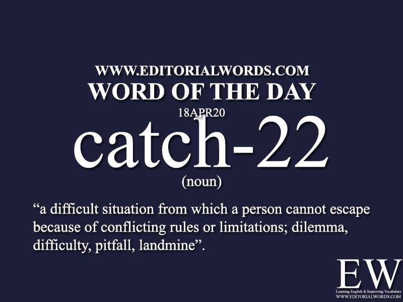 Word of the Day (catch-22)-18APR20 in 2020 | Interesting english words,  Learn english words, English vocabulary words