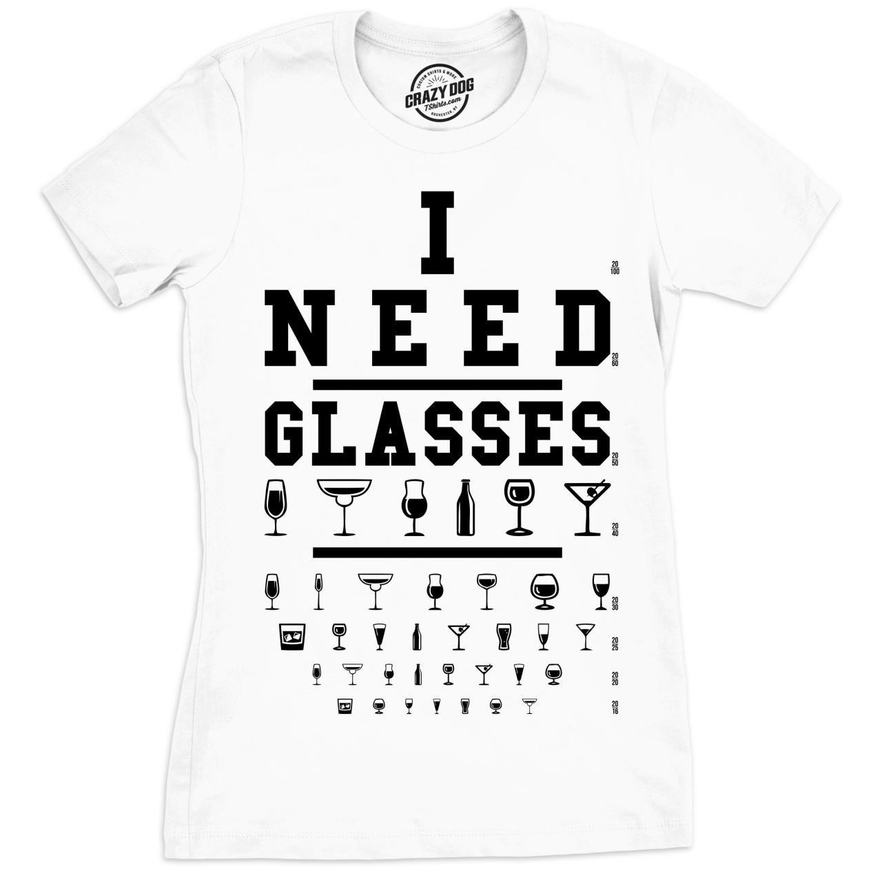 I Need Glasses Shirt Eye Chart Shirt Funny Drinking
