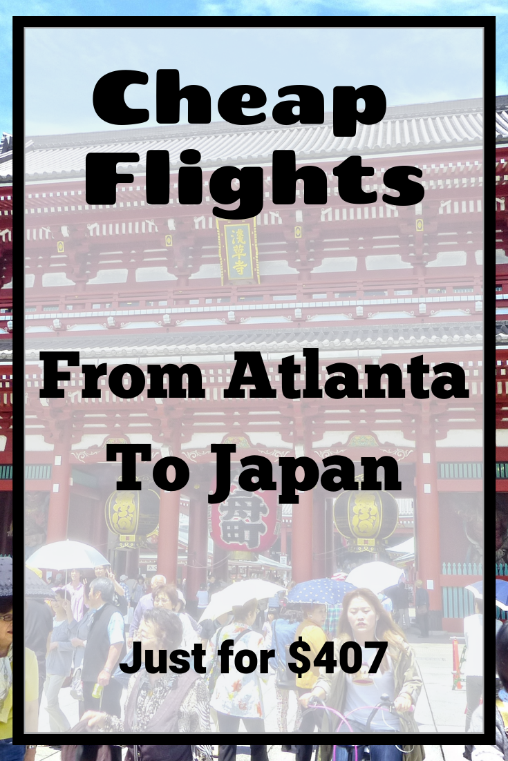 Cheap Flights From Atlanta To Japan Cheap flights, Best