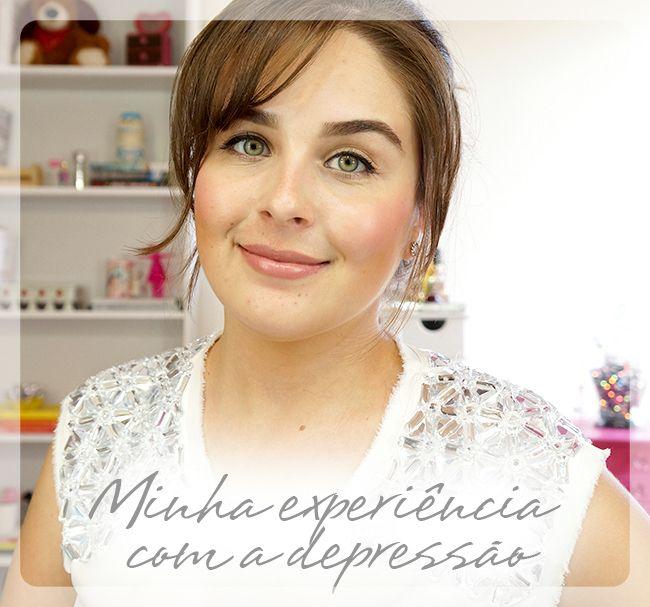 Minha experiência com a depressão    por Beca Brait | Beca Brait       - http://modatrade.com.br/minha-experi-ncia-com-a-depress-o