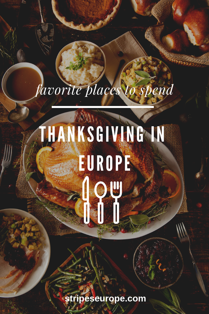 Favorite Places To Spend Thanksgiving In Europe Travel Destinations European Europe Thanksgiving