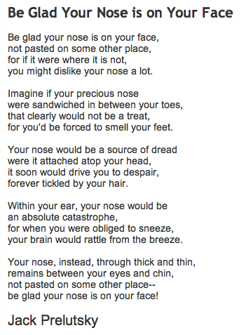 Fun Poem for kids: Be Glad Your Nose is on Your Face By Jack