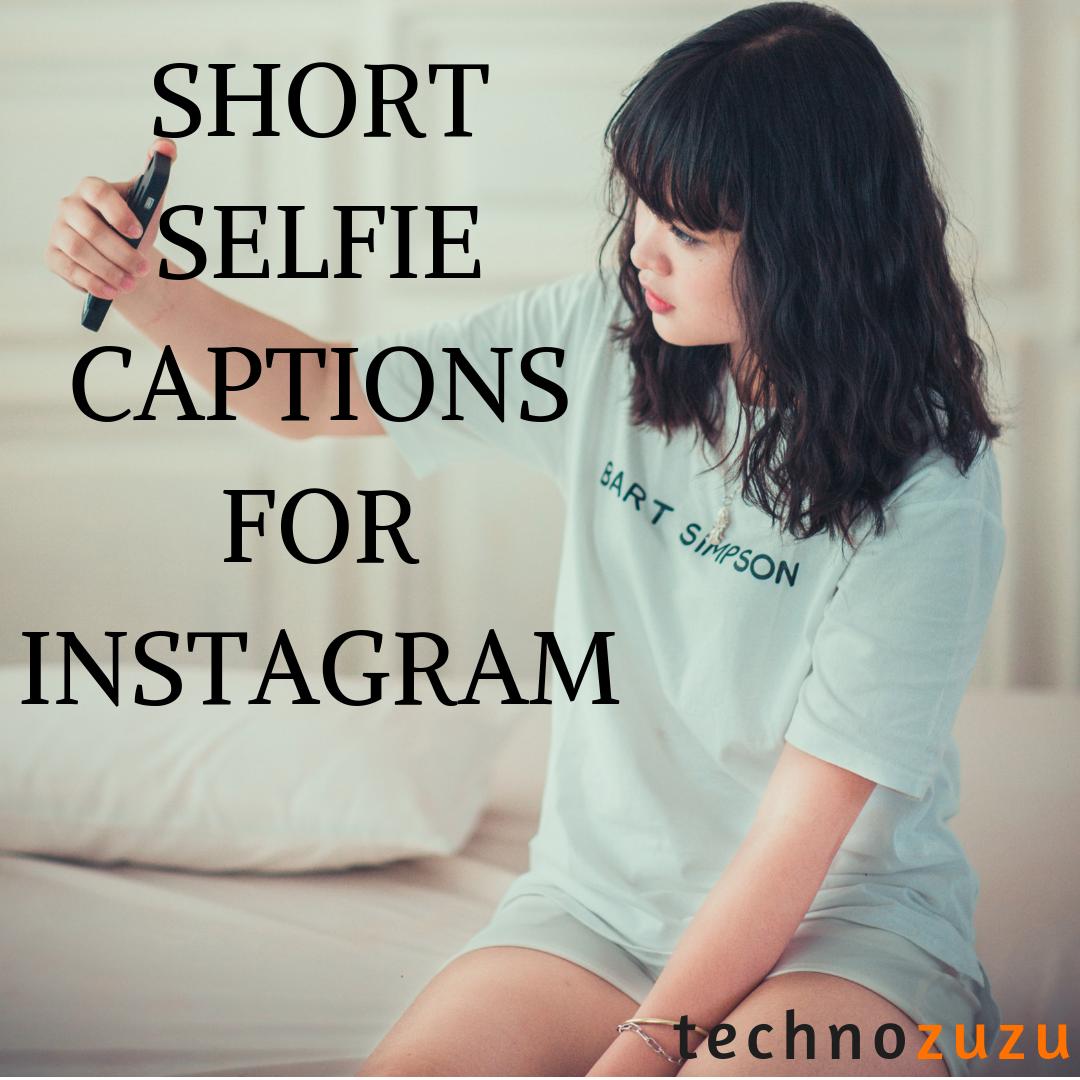 Selfie Captions For Instagram Selfie Captions Funny Selfie Captions Cute Selfie Captions