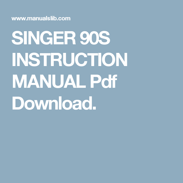 Singer 90s Instruction Manual Pdf Download Pfft Sew Easy