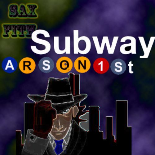 Download or stream Sax Fith  - Subway Arsonist  mixtape