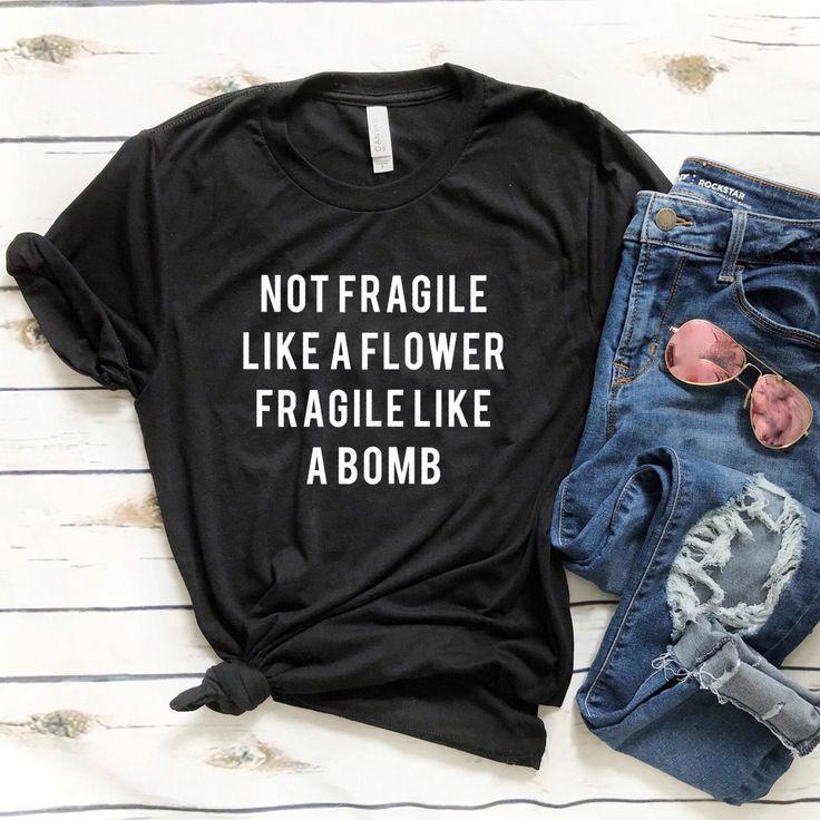Not fragile like a flower  Future feminist shirt  Fragile | Etsy