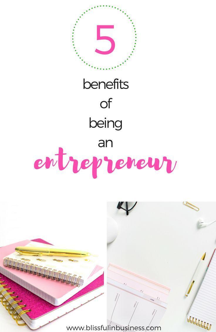 5 BENEFITS OF ENTREPRENEURSHIP Entrepreneur inspiration