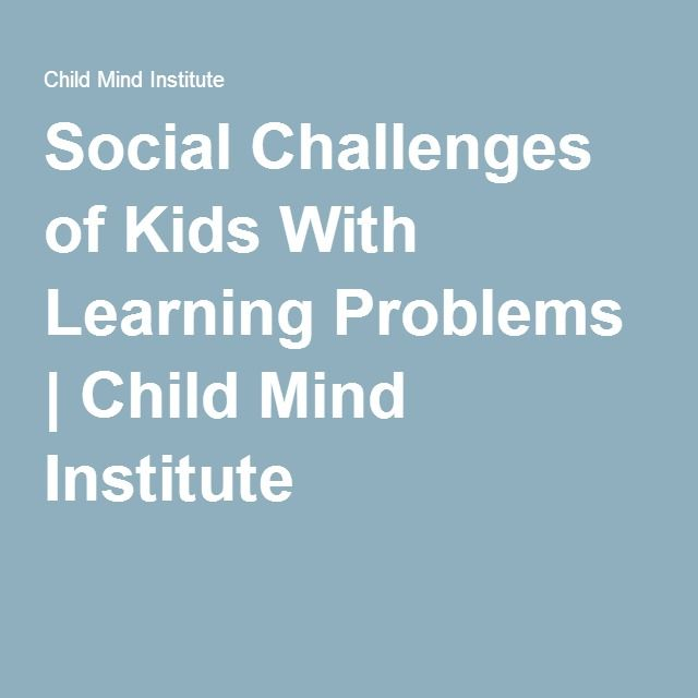 Social Challenges Of Kids With Learning >> Social Challenges Of Kids With Learning Problems Child Mind