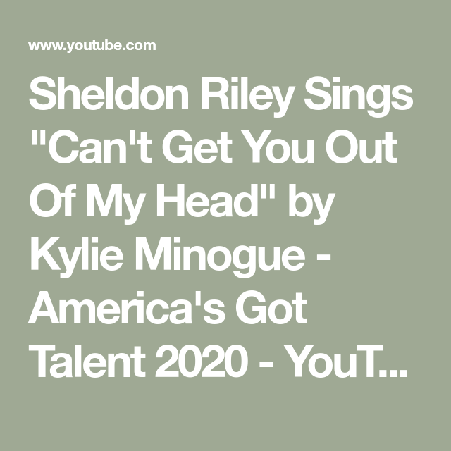 Sheldon Riley Sings Can T Get You Out Of My Head By Kylie Minogue America S Got Talent 2020 Youtube Kylie Minogue Sheldon America S Got Talent