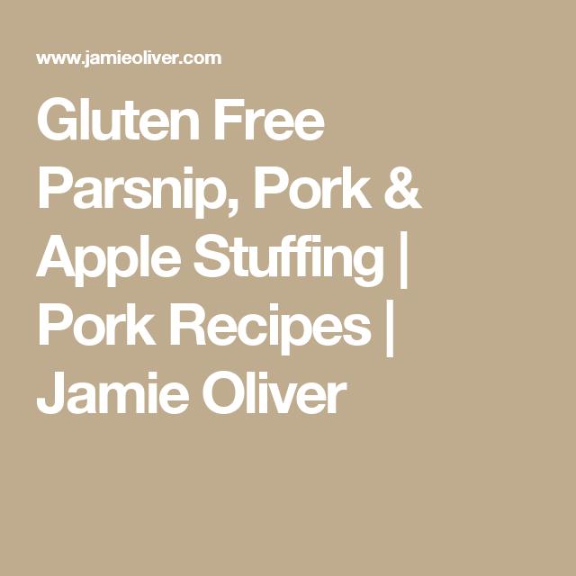 Gluten Free Parsnip, Pork & Apple Stuffing | Pork Recipes | Jamie Oliver