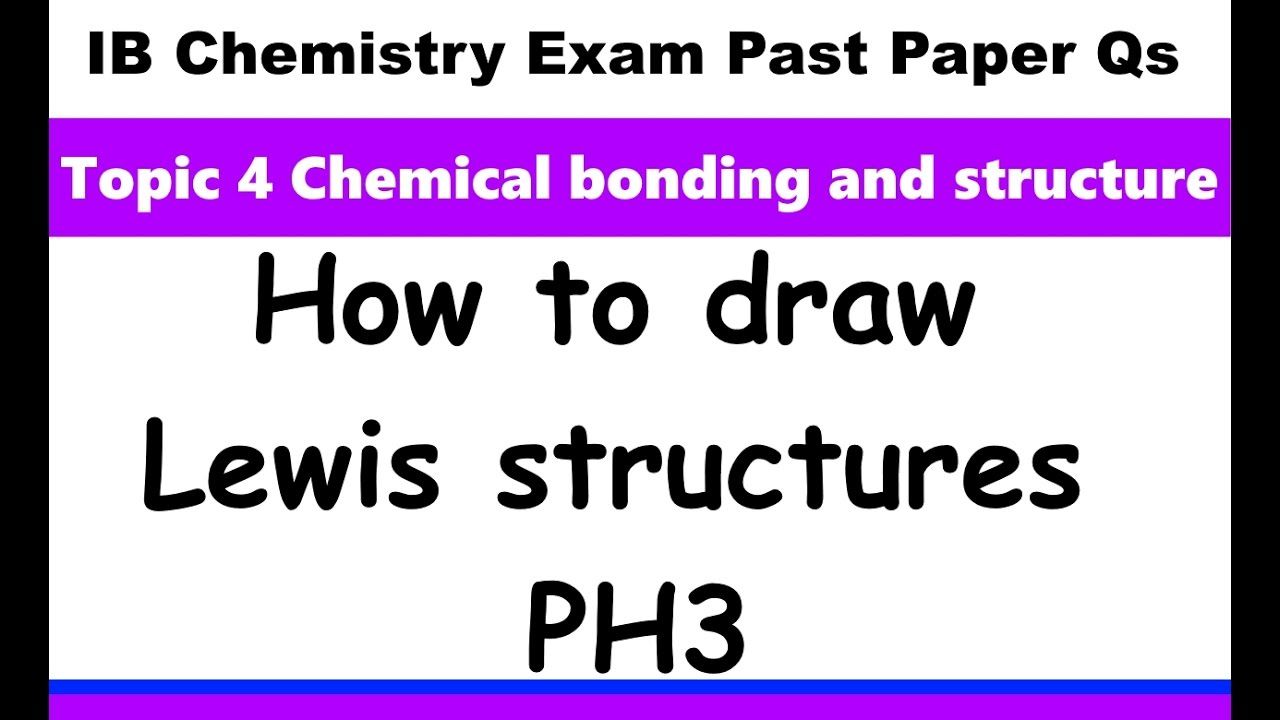 How To Draw Lewis Structures Ph3 Ib Chemistry Past Paper Exam Qs 2016 Ma