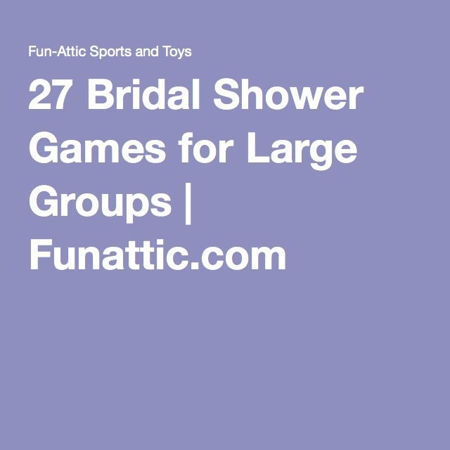 27 bridal shower games for large groups looking for some fun bridal shower games this extensive list of 27 games is sure to make your bridal shower a big